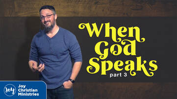 Pastor Brandon Myers sermon series about when God speaks at Joy Church in West Sacramento